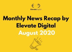 Monthly News Recap | Elevate Digital