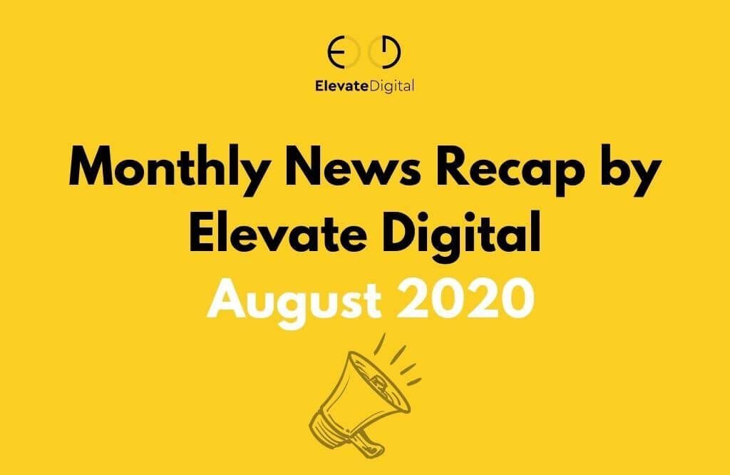 Monthly News Recap | Elevate Digital